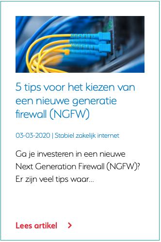 5 tips voor het kiezen van een nieuwe next generation firewall (NGFW)