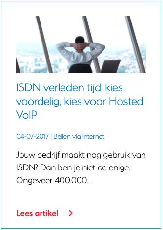 ISDN verleden tijd kies voordelig, kies voor Hosted VoIP